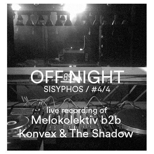 Melokolektiv B2B Konvex & The Shadow – OFF Night @ Sisyphos (Wintergarten)