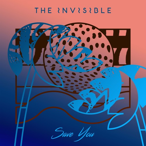 The Invisible – Save you