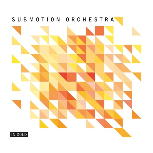 Submotion Orchestra – In Gold (Nikitch remix)