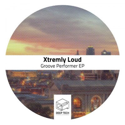 Xtremly Loud – Groove Performer EP