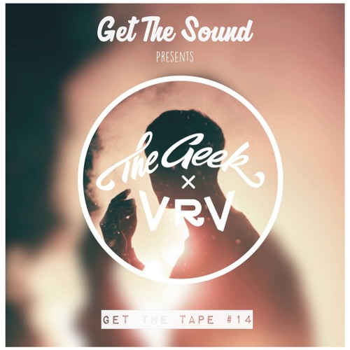 GetTheTape #14 by The Geek X Vrv
