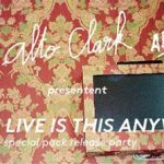 Alto Clark « Whose live is this anyway ? » special release party | Soraya + You Man + Alpage Acid Crew + Pauline Furman