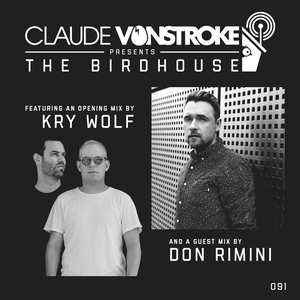 Claude VonStroke – The Birdhouse 091 avec Kry Wolf & Don Rimini