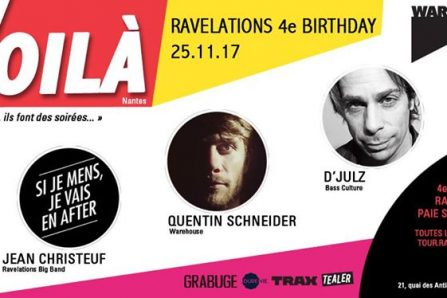 Ravelations 4e Birthday : D'Julz, Jean Christeuf, Q. Schneider @ Warehouse - 25/11/2017