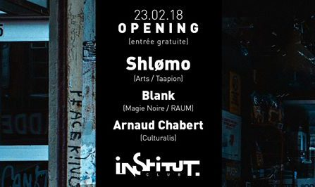Opening Institut Club @ Institut Club - 23/02/2018