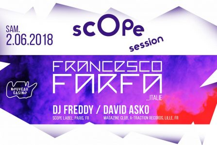 Scope Session, Francesco Farfa, Dj Freddy, David Asko @ Le Nouveau Casino - 02/06/2018