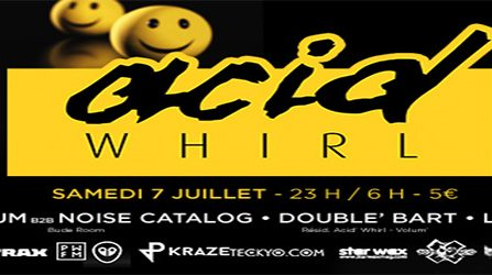 Acid Whirl: Yanix, Bude Room, Double' Bart, Lagoutte d'Acid @ Les Caves Saint Sabin - 07/07/2018