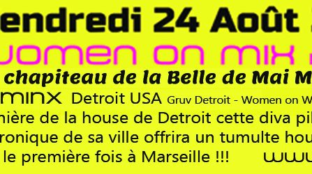 Women On Mix Round III DJ MINX Detroit USA @ Le Chapiteau – la belle de mai - 24/08/2018