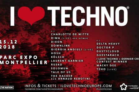 I LOVE TECHNO Europe 2018 @ Parc des Expositions de Montpellier - 15/12/2018