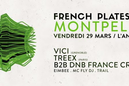 French Plates Tour – Montpellier w/ Vici, Treex (DNB France) @ ANTIROUILLE - 29/03/2019