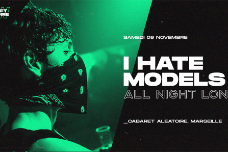 I Hate Models All night long au Cabaret Aléatoire @ Cabaret Aléatoire - 09/11/2019
